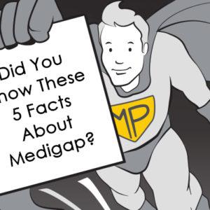Medigap Fast Facts